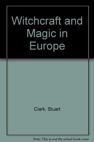 Witchcraft and Magic in Europe: The Eighteenth and Nineteenth Centuries