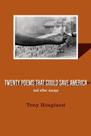 REVIEW: TWENTY POEMS THAT COULD SAVE AMERICA | TONY HOAGLAND