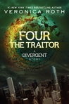 Four: The Traitor (Divergent, #0.4)