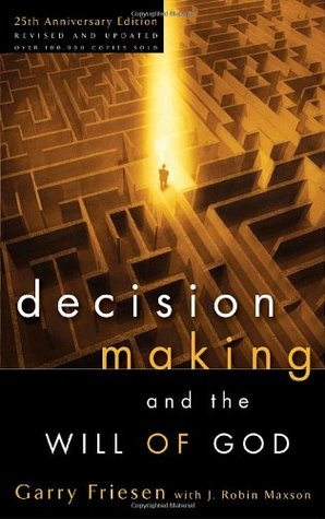 Decision Making and the Will of God by Garry Friesen