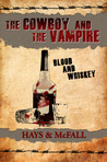 The Cowboy and the Vampire: Blood and Whiskey