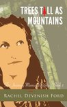 Trees Tall as Mountains (The Journey Mama Writings #1)