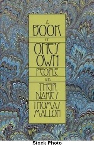 A Book of One's Own by Thomas Mallon