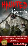 Haunted Georgia: Ghost Stories and Paranormal Activity from the State of Georgia (Haunted States Series)