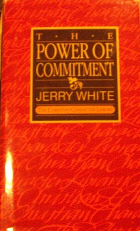 The Power of Commitment (The Christian Character Library)