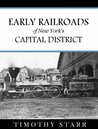 Early Railroads of New York's Capital District