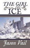 The Girl in the Ice (A Stephen Attebrook mystery)