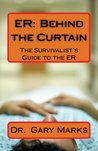 ER: Behind the Curtain: The Survivalist's Guide To The ER