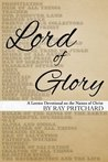 Lord of Glory: A Daily Lenten Devotional on the Names of Christ (2014)
