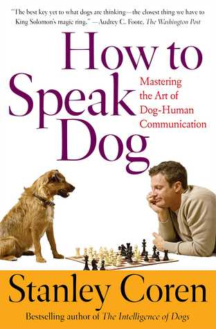 How To Speak Dog by Stanley Coren