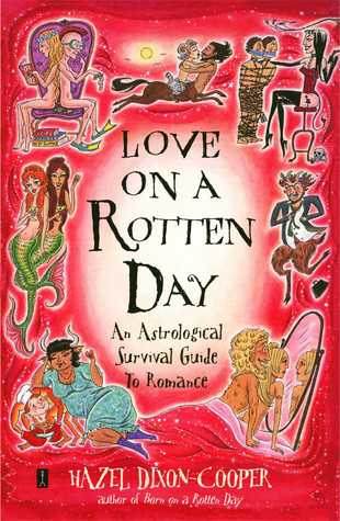 Read Love on a Rotten Day: An Astrological Survival Guide to Romance PDF by Hazel Dixon-Cooper