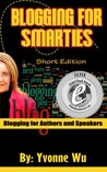 Blogging for Smarties Blogging for Authors and Speakers