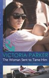 The Woman Sent to Tame Him (Mills & Boon Modern)
