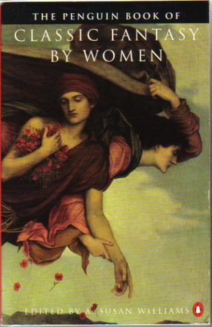 The Penguin Book Of Classic Fantasy By Women
