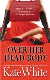 Over Her Dead Body (Bailey Weggins Mystery #4)