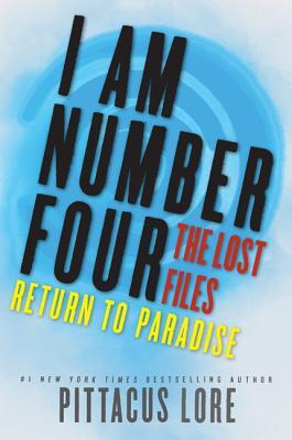 Return to Paradise (Lorien Legacies: The Lost Files, #8)