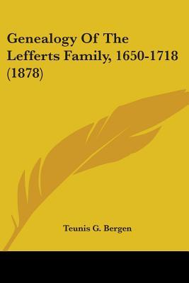 Genealogy of the Lefferts Family, 1650-1718 (1878)