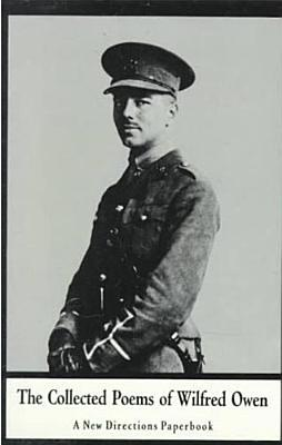 The Collected Poems of Wilfred Owen by Wilfred Owen