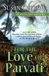 For the Love of Parvati (Anita Ray, #3)
