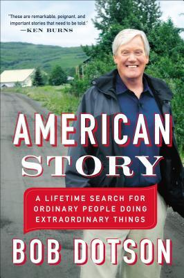American Story: A Lifetime Search for Ordinary People Doing Extraordinary Things
