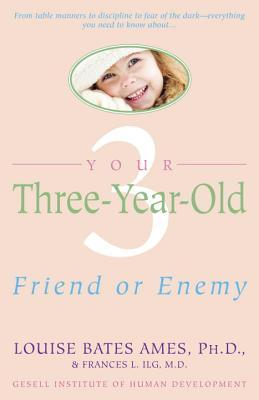 Your Three-Year-Old by Louise Bates Ames