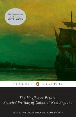 The Mayflower Papers by Nathaniel Philbrick