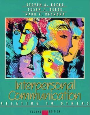 Interpersonal Communication by Steven A. Beebe