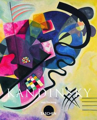 Wassily Kandinsky: 1866-1944 a Revolution in Painting TASCHENs Basic Art Series 40
