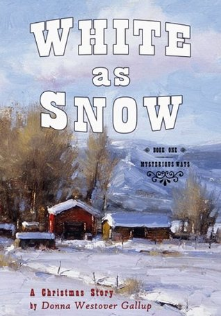 White As Snow  by Donna Westover Gallup