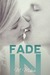 Fade In by M. Mabie