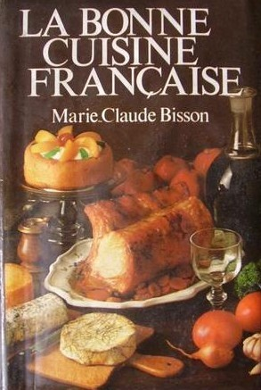 la bonne cuisine fran aise by marie claude bisson reviews discussion bookclubs lists. Black Bedroom Furniture Sets. Home Design Ideas