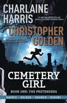Cemetery Girl: The Pretenders (The Cemetery Girl Trilogy, #1)