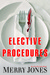 Elective Procedures by Merry Jones