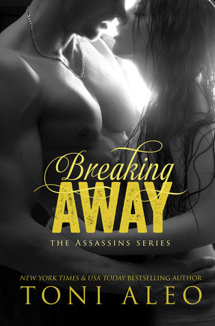 Breaking Away (Assassins, #5)