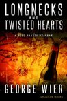 Longnecks & Twisted Hearts (The Bill Travis Mysteries)