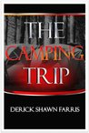 The Camping Trip by Derick Shawn Farris