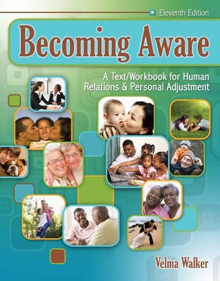 Becoming Aware: A Text/Workbook for Human Relations and Personal Adjustment