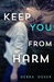 Keep You from Harm (Remedy Series, #1)