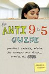 The Anti 9 to 5 Guide: Practical Career Advice for Women Who Think Outside the Cube