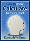 How To Really Calculate In Your Head!