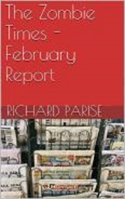 Download free The Zombie Times - February Report (The Zombie Times) by Richard Parise PDF