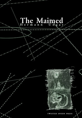 The Maimed by Hermann Ungar