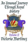 An Unusual Journey Through Royal History Volume II (Unusual History)