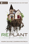 Replant: How a Dying Church Can Grow Again