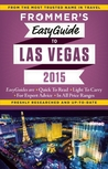 Frommer's EasyGuide to Las Vegas 2015