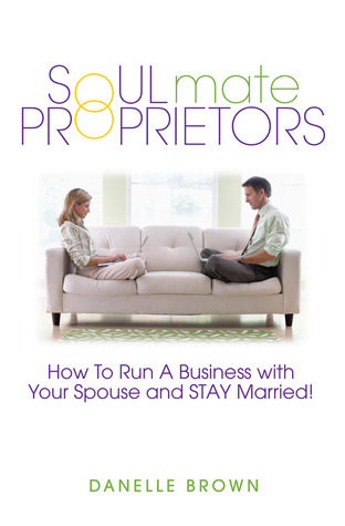 Soulmate Proprietors: How To Run A Business With Your Spouse And Stay Married
