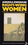 Right Wing Women: The Politics of Domesticated Females