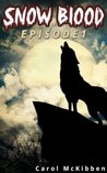 Snow Blood: Episode 1 (Adventures of a Vampire Dog)