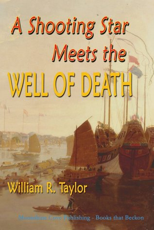 A Shooting Star Meets the Well of Death by William R.     Taylor