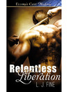 Relentless Liberation